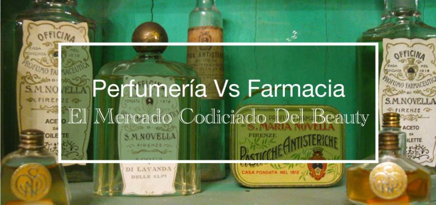 Perfumería Vs Farmacia: El Mercado Codiciado Del Beauty